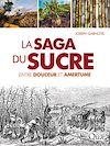 Télécharger le livre :  La saga du sucre