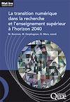 Télécharger le livre :  La transition numérique dans la recherche et l'enseignement supérieur à l'horizon 2040