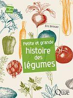 Téléchargez le livre :  Petite et grande histoire des légumes