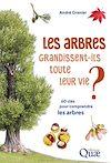 Télécharger le livre :  Les arbres grandissent-ils toute leur vie ?