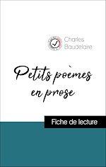 Téléchargez le livre :  Petits poèmes en prose de Baudelaire (Fiche de lecture de référence)
