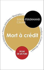 Téléchargez le livre :  Étude intégrale : Mort à crédit (fiche de lecture, analyse et résumé)