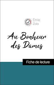 Téléchargez le livre :  Analyse de l'œuvre : Au Bonheur des Dames (résumé et fiche de lecture plébiscités par les enseignants sur fichedelecture.fr)