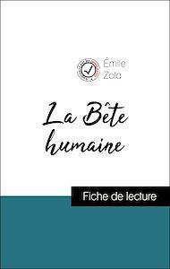 Téléchargez le livre :  Analyse de l'œuvre : La Bête humaine (résumé et fiche de lecture plébiscités par les enseignants sur fichedelecture.fr)