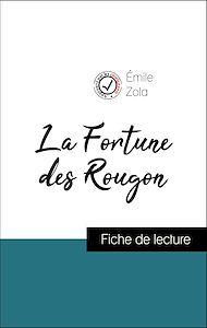 Téléchargez le livre :  Analyse de l'œuvre : La Fortune des Rougon (résumé et fiche de lecture plébiscités par les enseignants sur fichedelecture.fr)