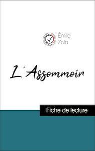 Téléchargez le livre :  Analyse de l'œuvre : L'Assommoir (résumé et fiche de lecture plébiscités par les enseignants sur fichedelecture.fr)