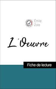 Téléchargez le livre :  Analyse de l'œuvre : L'Oeuvre (résumé et fiche de lecture plébiscités par les enseignants sur fichedelecture.fr)