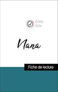 Téléchargez le livre :  Analyse de l'œuvre : Nana (résumé et fiche de lecture plébiscités par les enseignants sur fichedelecture.fr)