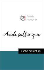 Download this eBook Analyse de l'œuvre : Acide sulfurique (résumé et fiche de lecture plébiscités par les enseignants sur fichedelecture.fr)