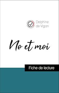 Téléchargez le livre :  Analyse de l'œuvre : No et moi (résumé et fiche de lecture plébiscités par les enseignants sur fichedelecture.fr)
