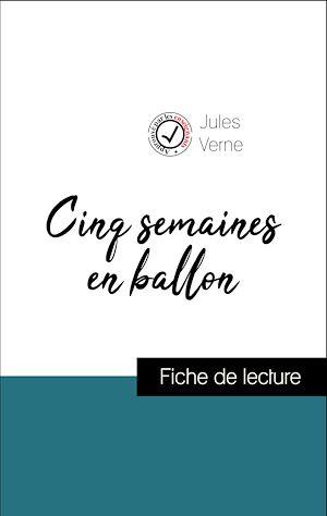 Téléchargez le livre :  Analyse de l'œuvre : Cinq semaines en ballon (résumé et fiche de lecture plébiscités par les enseignants sur fichedelecture.fr)