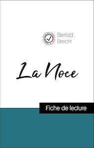 Téléchargez le livre :  Analyse de l'œuvre : La Noce (résumé et fiche de lecture plébiscités par les enseignants sur fichedelecture.fr)