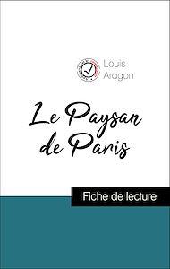 Téléchargez le livre :  Analyse de l'œuvre : Le Paysan de Paris (résumé et fiche de lecture plébiscités par les enseignants sur fichedelecture.fr)