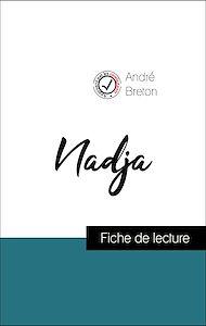 Téléchargez le livre :  Analyse de l'œuvre : Nadja (résumé et fiche de lecture plébiscités par les enseignants sur fichedelecture.fr)