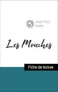 Téléchargez le livre :  Analyse de l'œuvre : Les Mouches (résumé et fiche de lecture plébiscités par les enseignants sur fichedelecture.fr)