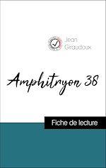 Téléchargez le livre :  Analyse de l'œuvre : Amphitryon 38 (résumé et fiche de lecture plébiscités par les enseignants sur fichedelecture.fr)