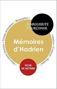 Téléchargez le livre :  Étude intégrale : Mémoires d'Hadrien (fiche de lecture, analyse et résumé)