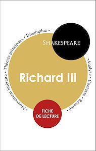 Téléchargez le livre :  Étude intégrale : Richard III (fiche de lecture, analyse et résumé)