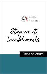 Download this eBook Analyse de l'œuvre : Stupeur et tremblements (résumé et fiche de lecture plébiscités par les enseignants sur fichedelecture.fr)