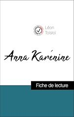 Téléchargez le livre :  Analyse de l'œuvre : Anna Karénine (résumé et fiche de lecture plébiscités par les enseignants sur fichedelecture.fr)