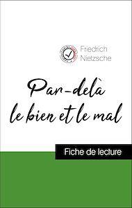 Téléchargez le livre :  Analyse de l'œuvre : Par-delà le bien et le mal (résumé et fiche de lecture plébiscités par les enseignants sur fichedelecture.fr)
