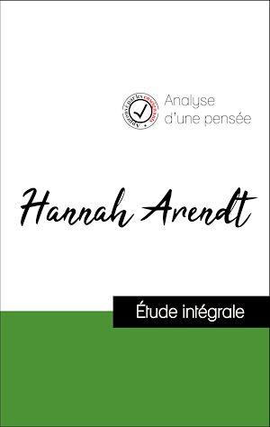 Téléchargez le livre :  Analyse d'une pensée : Hannah Arendt (résumé et fiche de lecture plébiscités par les enseignants sur fichedelecture.fr)