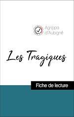 Téléchargez le livre :  Analyse de l'œuvre : Les Tragiques (résumé et fiche de lecture plébiscités par les enseignants sur fichedelecture.fr)
