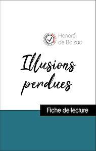 Téléchargez le livre :  Analyse de l'œuvre : Illusions perdues (résumé et fiche de lecture plébiscités par les enseignants sur fichedelecture.fr)