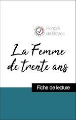 Téléchargez le livre :  Analyse de l'œuvre : La Femme de trente ans (résumé et fiche de lecture plébiscités par les enseignants sur fichedelecture.fr)