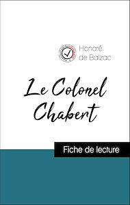 Téléchargez le livre :  Analyse de l'œuvre : Le Colonel Chabert (résumé et fiche de lecture plébiscités par les enseignants sur fichedelecture.fr)