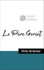 Téléchargez le livre :  Analyse de l'œuvre : Le Père Goriot (résumé et fiche de lecture plébiscités par les enseignants sur fichedelecture.fr)