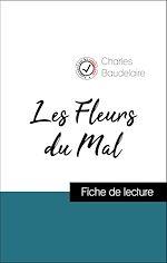 Téléchargez le livre :  Analyse de l'œuvre : Les Fleurs du Mal (résumé et fiche de lecture plébiscités par les enseignants sur fichedelecture.fr)