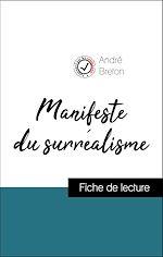 Téléchargez le livre :  Analyse de l'œuvre : Manifeste du surréalisme (résumé et fiche de lecture plébiscités par les enseignants sur fichedelecture.fr)
