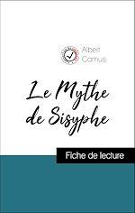 Téléchargez le livre :  Analyse de l'œuvre : Le Mythe de Sisyphe (résumé et fiche de lecture plébiscités par les enseignants sur fichedelecture.fr)