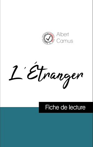 Téléchargez le livre :  Analyse de l'œuvre : L'Étranger (résumé et fiche de lecture plébiscités par les enseignants sur fichedelecture.fr)