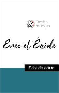 Téléchargez le livre :  Analyse de l'œuvre : Érec et Énide (résumé et fiche de lecture plébiscités par les enseignants sur fichedelecture.fr)