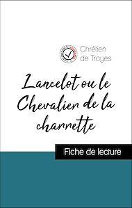 Téléchargez le livre :  Analyse de l'œuvre : Lancelot ou le Chevalier de la charrette (résumé et fiche de lecture plébiscités par les enseignants sur fichedelecture.fr)