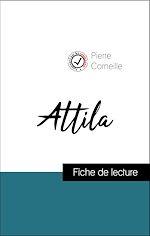 Téléchargez le livre :  Analyse de l'œuvre : Atilla (résumé et fiche de lecture plébiscités par les enseignants sur fichedelecture.fr)