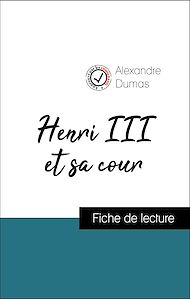 Téléchargez le livre :  Analyse de l'œuvre : Henri III et sa cour (résumé et fiche de lecture plébiscités par les enseignants sur fichedelecture.fr)