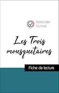 Téléchargez le livre :  Analyse de l'œuvre : Les Trois mousquetaires (résumé et fiche de lecture plébiscités par les enseignants sur fichedelecture.fr)