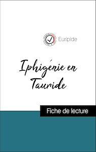 Téléchargez le livre :  Analyse de l'œuvre : Iphigénie en Tauride (résumé et fiche de lecture plébiscités par les enseignants sur fichedelecture.fr)