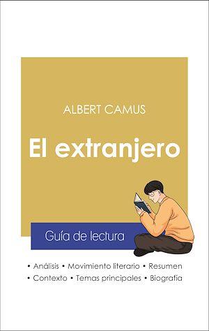Téléchargez le livre :  Guía de lectura El extranjero (análisis literario de referencia y resumen completo)