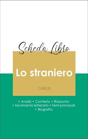 Téléchargez le livre :  Scheda libro Lo straniero (analisi letteraria di riferimento e riassunto completo)