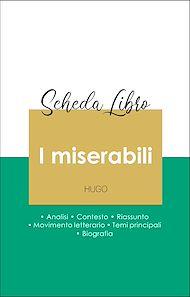 Téléchargez le livre :  Scheda libro I miserabili (analisi letteraria di riferimento e riassunto completo)