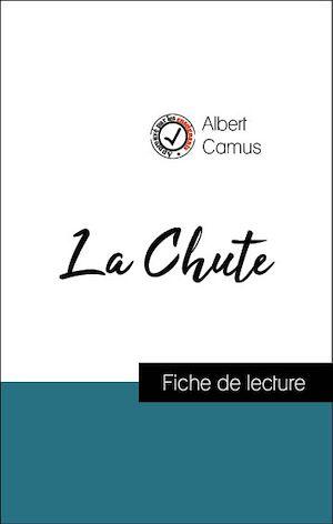 Téléchargez le livre :  Analyse de l'œuvre : La Chute (résumé et fiche de lecture plébiscités par les enseignants sur fichedelecture.fr)