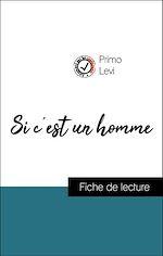 Téléchargez le livre :  Analyse de l'œuvre : Si c'est un homme (résumé et fiche de lecture plébiscités par les enseignants sur fichedelecture.fr)