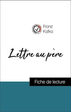 Téléchargez le livre :  Analyse de l'œuvre : Lettre au père (résumé et fiche de lecture plébiscités par les enseignants sur fichedelecture.fr)