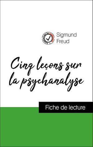 Téléchargez le livre :  Analyse de l'œuvre : Cinq leçons sur la psychanalyse (résumé et fiche de lecture plébiscités par les enseignants sur fichedelecture.fr)