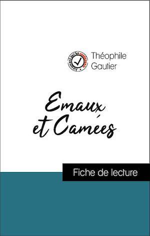 Téléchargez le livre :  Analyse de l'œuvre : Emaux et Camées (résumé et fiche de lecture plébiscités par les enseignants sur fichedelecture.fr)