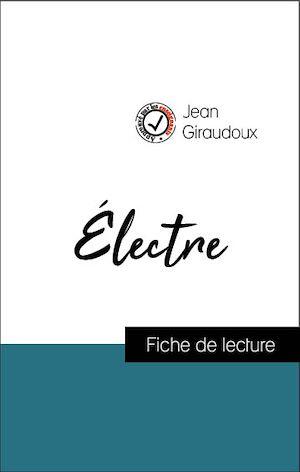 Téléchargez le livre :  Analyse de l'œuvre : Électre (résumé et fiche de lecture plébiscités par les enseignants sur fichedelecture.fr)